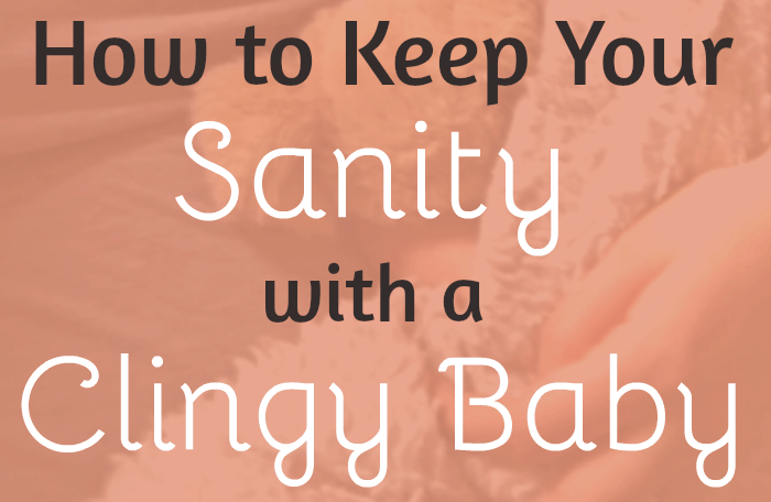 Clingy baby or toddler? Tips on how to handle separation anxiety so Mom can get stuff done! What to do when your little one is fussy, attached and won't be put down...