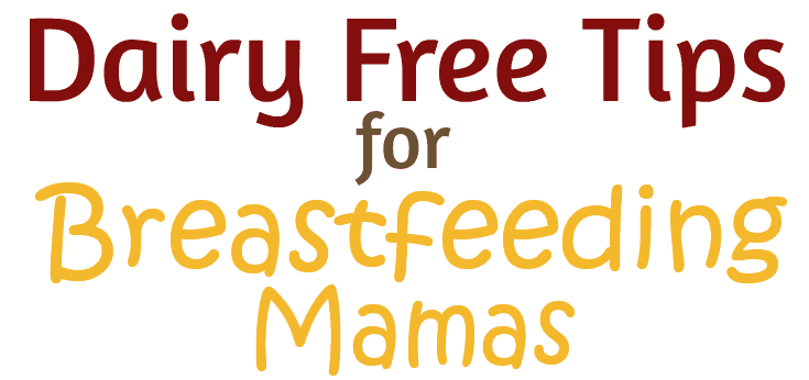 Dairy Free Breastfeeding takes some getting used to. Here's a cheat sheet with dairy free tips, dairy free recipes, and more resources to get you started. #dairyfree #breastfeeding #dairyfreerecipes #dairyfreetips #cmpi #cmpa