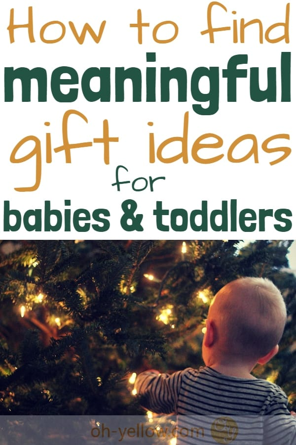 Gift ideas for babies and toddlers that will actually MEAN something. Tips for how to find the sweetest present for your baby and some perfect suggestions of what to give. #baby #toddler #christmas #giftideas #firstchristmas #firstbirthday #birthday