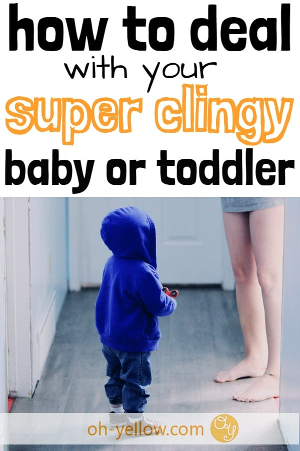 How to handle a clingy baby or toddler