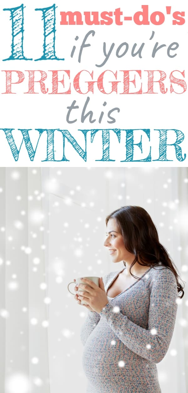 Winter Pregnancy Survival Guide + Great Tips!